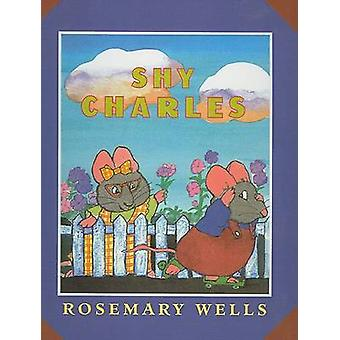 Shy Charles by Rosemary Wells - 9780780714847 Book