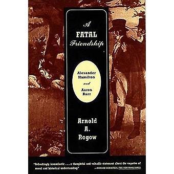 A Fatal Friendship by Arnold A Rogow - 9780809016211 Book