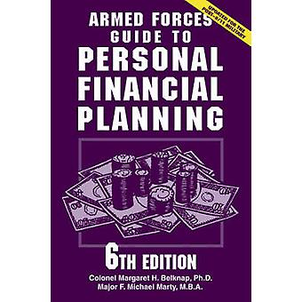 Armed Forces Guide to Personal Financial Planning by Margaret H. Belk