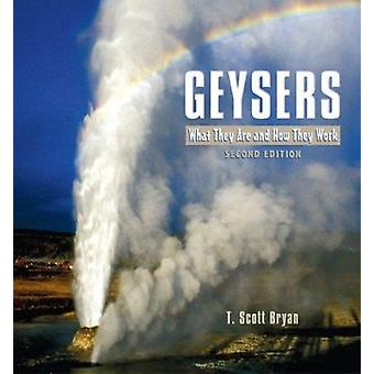 Geysers - What They Are and How They Work (2nd) by T Scott Bryan - 978