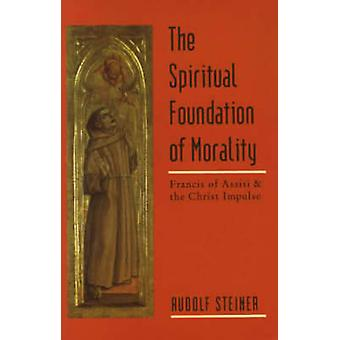 The Spiritual Foundations of Morality by Rudolf Steiner - Malcolm Gar