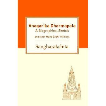 Anagarika Dharmapala by Sangharakshita - 9781291430714 Book