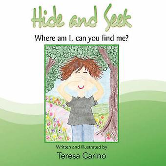 Hide and Seek - Where Am I - Can You Find Me? by Teresa Carino - 97814