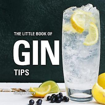 The Little Book of Gin Tips by Juniper Berry - 9781472956682 Book