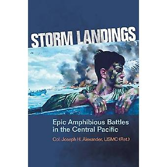 Storm Landings - Epic Amphibious Battles in the Central Pacific by Jos