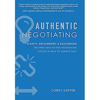 Authentic Negotiating - Clarity - Detachment - & Equilibrium the T
