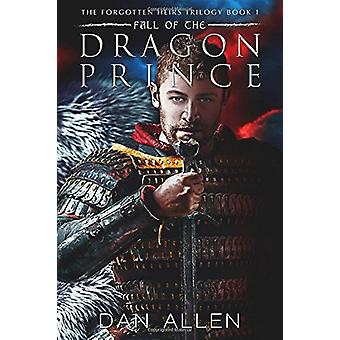 Fall of the Dragon Prince by Dan Allen - 9781631630866 Book