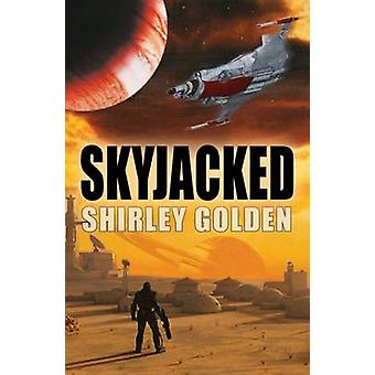 Skyjacked by Shirley Golden - 9781910692189 Book