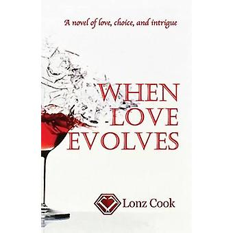When Love Evolves by Lonz Cook - 9781943904013 Book