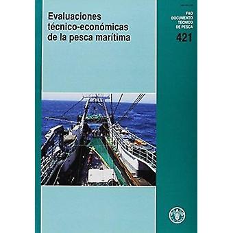 Evaluaciones Tecnico-Economicas de La Pesca Maritima by Food and Agri