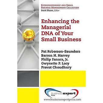Enhancing the Managerial DNA of Your Small Business by RobersonSaunders & Pat