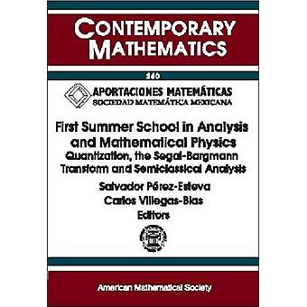First Summer School in Analysis and Mathematical Physics - Quantizatio