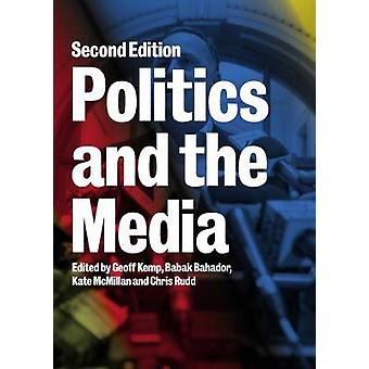 Politics and the Media (2nd Revised edition) by Geoff Kemp - Babak Ba