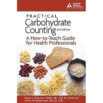 Practical Carbohydrate Counting - A How-to-teach Guide for Health Prof