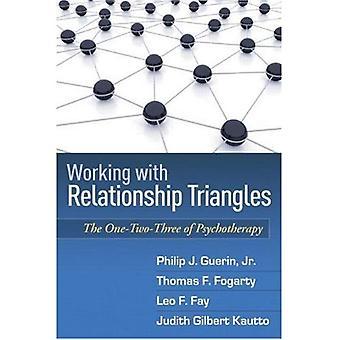 Travailler avec des Triangles de relation: L'One-Two-trois de psychothérapie