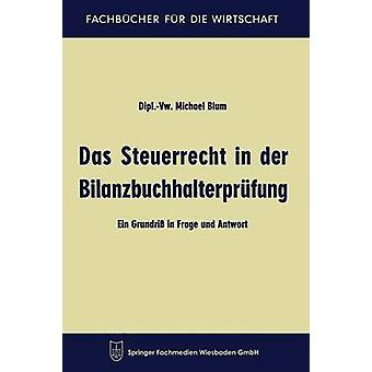 Das Steuerrecht in der Bilanzbuchhalterprufung Ein Grundriss em Frage und Antwort por Blum & Michael