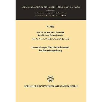 Untersuchungen ber die Reaktionszeit bei Dauerbeobachtung door schmidtke & Heinz