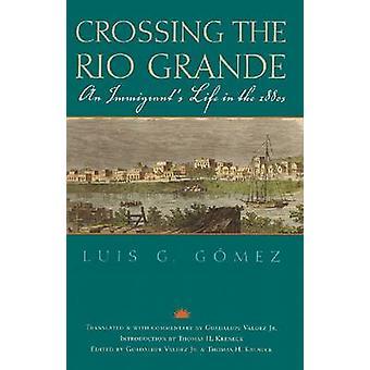 Korsar Rio Grande - en Immigrant liv på 1880-talet av Luis G.