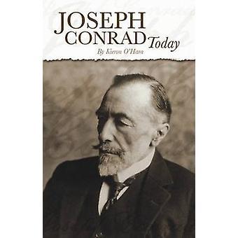 Joseph Conrad Today by Kieron O'Hara - 9781845400668 Book