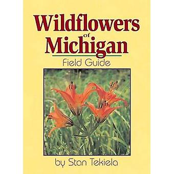 Wildflowers of Michigan Field Guide by Stan Tekiela - 9781885061911 B