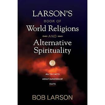 Larsons Book of World Religions and Alternative Spirituality par Bob Larson