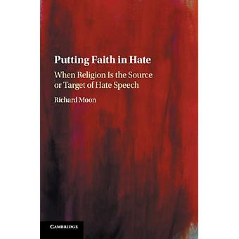 Putting Faith in Hate by Richard Moon