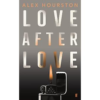 Love After Love by Alex Hourston