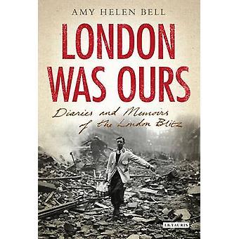 Lontoo oli meidän päivä kirjat ja Memoirs Lontoon Blitz by Amy Helen Bell