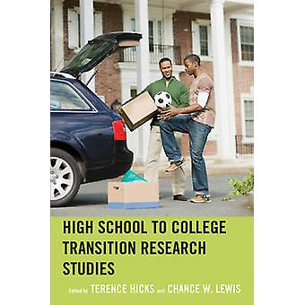 High School to College Transition Research Studies by Hicks & Terence