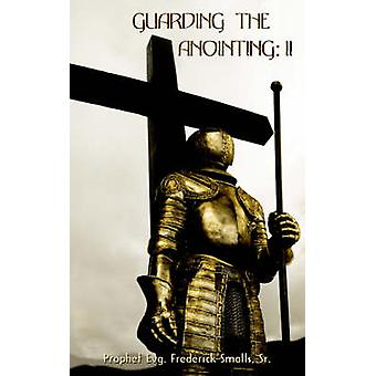 Guarding the Anointing II by Smalls Sr. & Frederick