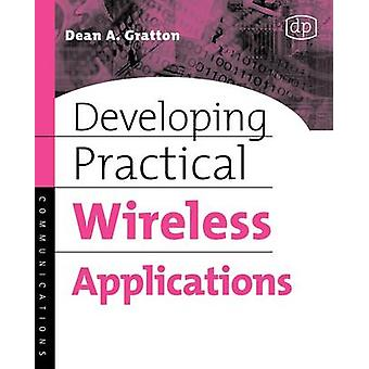 Developing Practical Wireless Applications by Gregg