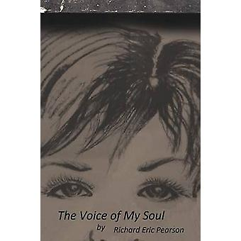 The Voice of My Soul by Pearson & Richard