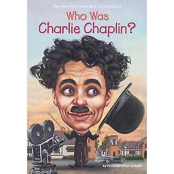 Who Was Charlie Chaplin? by Patricia Demuth - 9780606393263 Book