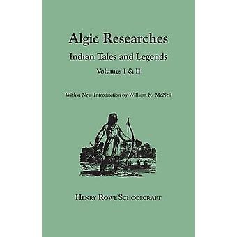 Algic Researches. Indian Tales and Legends. Volumes I  II bound in one. With a New Introdcution by William K. McNeil by Schoolcraft & Henry Rowe