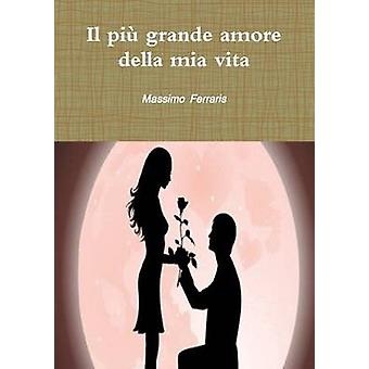 Il Piu Grande Amore Della MIA Vita by Ferraris & Massimo