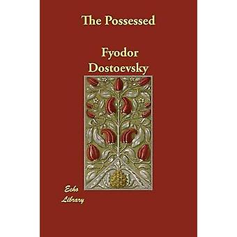 The Possessed by Dostoevsky & Fyodor