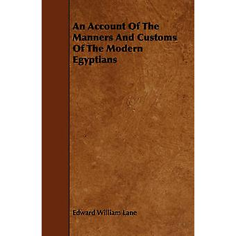 An Account Of The Manners And Customs Of The Modern Egyptians by Lane & Edward William