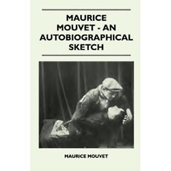 Maurice Mouvet  An Autobiographical Sketch by Mouvet & Maurice