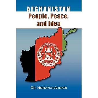 Afghanistan People Peace and Idea by Ahmadi & Homayun