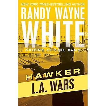 L.A. Wars by White & Randy Wayne