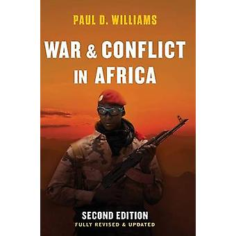 War and Conflict in Africa Second Fully Revised and Updat by Williams & Paul D