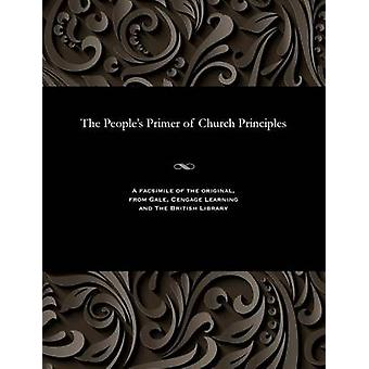 The Peoples Primer of Church Principles by King & Alexander