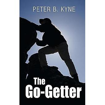 The GoGetter A Story That Tells You How To Be One by Kyne & Peter B.