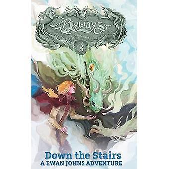 Down the Stairs A Ewan Johns Adventure by Milbrandt & C. J.