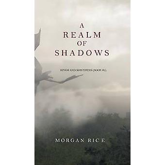 A Realm of Shadows Kings and SorcerersBook 5 by Rice & Morgan