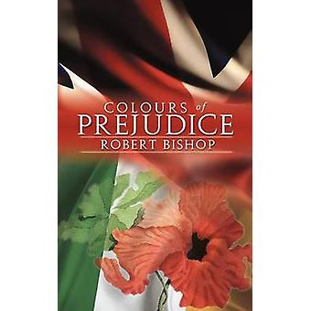 Colours of Prejudice by Bishop & Robert