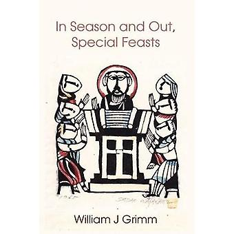 In Season and Out Special Feasts by Grimm & William J