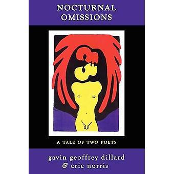 Nocturnal Omissions A Tale of Two Poets by Dillard & Gavin Geoffrey
