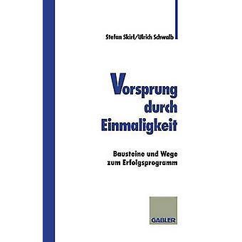 Vorsprung Durch Einmaligkeit Bausteine Und Wege Zum Erfolgsprogramm by Schwalb & Ulrich