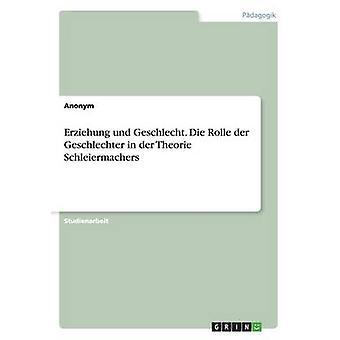 Erziehung und Geschlecht. Die Rolle der Geschlechter in der Theorie Schleiermachers by Anonym